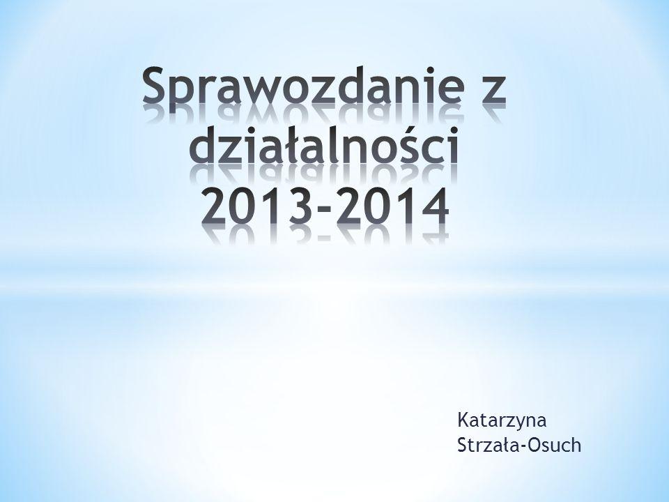 Sprawozdanie z działalności 2013-2014