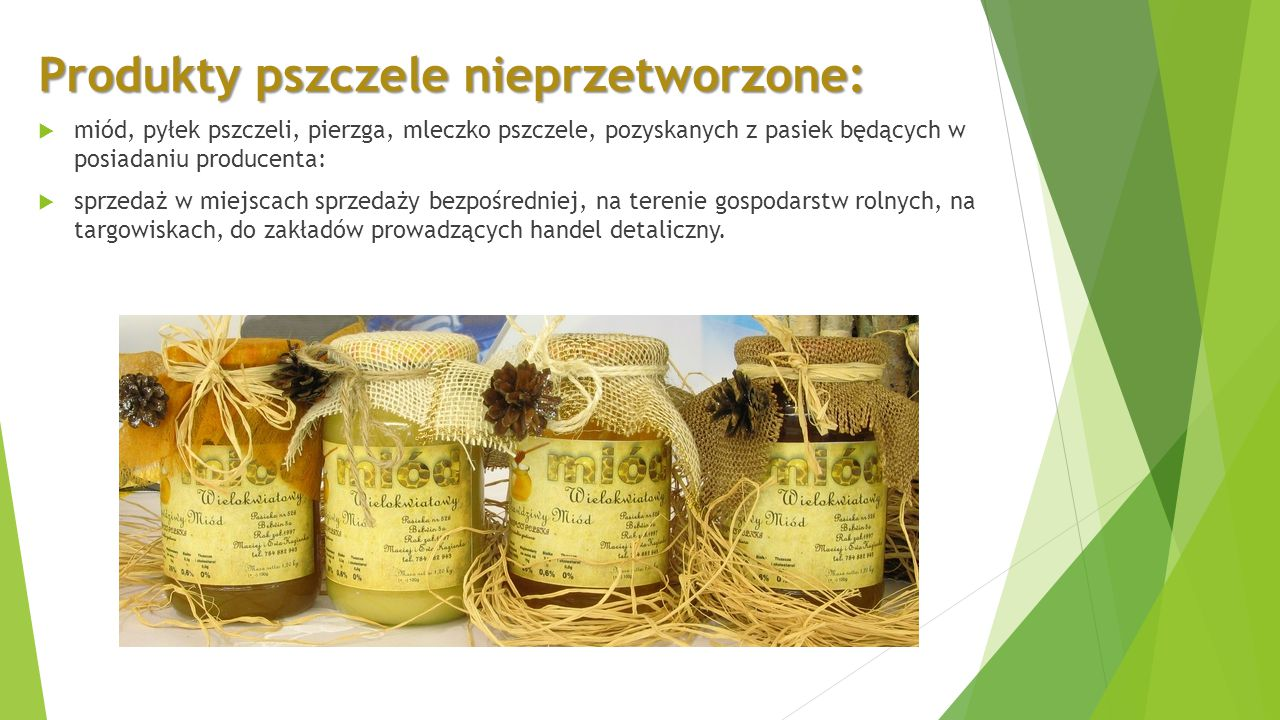 Produkty pszczele nieprzetworzone: