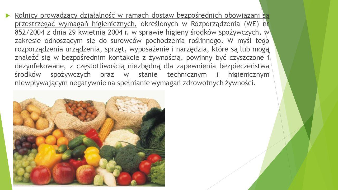 Rolnicy prowadzący działalność w ramach dostaw bezpośrednich obowiązani są przestrzegać wymagań higienicznych, określonych w Rozporządzenia (WE) nr 852/2004 z dnia 29 kwietnia 2004 r.