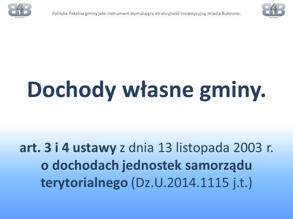Dochody własne gminy. art. 3 i 4 ustawy z dnia 13 listopada 2003 r.