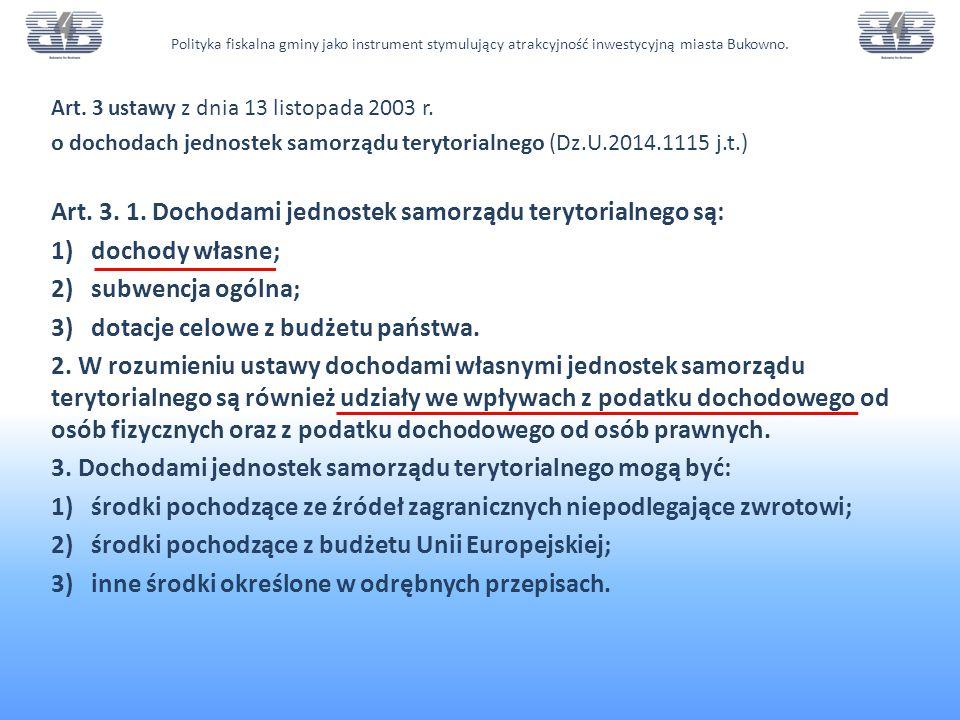 Art. 3. 1. Dochodami jednostek samorządu terytorialnego są: