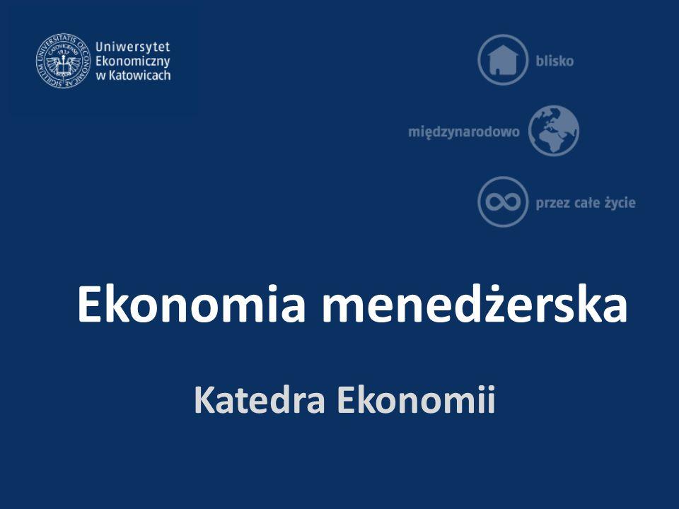 Ekonomia menedżerska Katedra Ekonomii