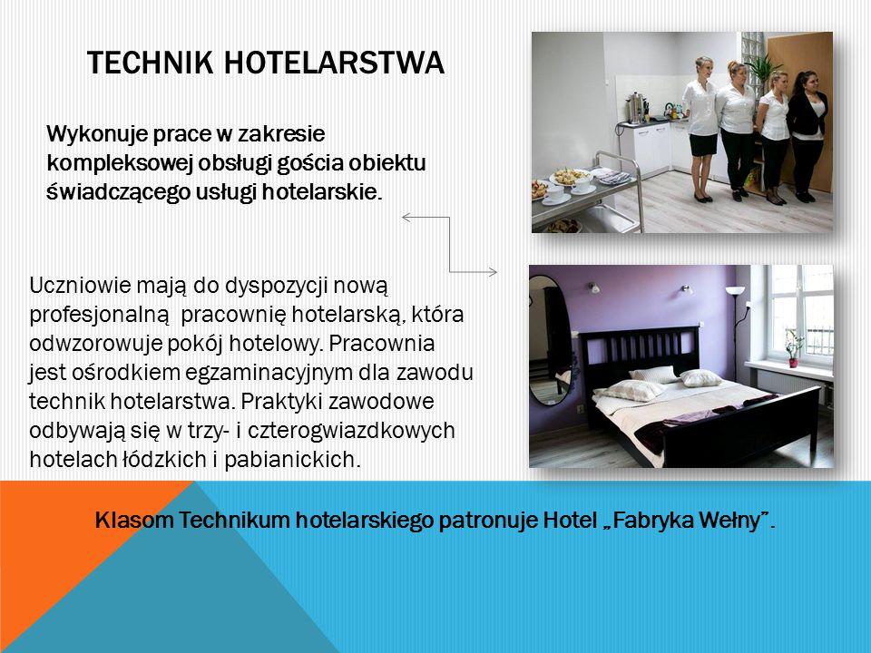 """Klasom Technikum hotelarskiego patronuje Hotel """"Fabryka Wełny ."""