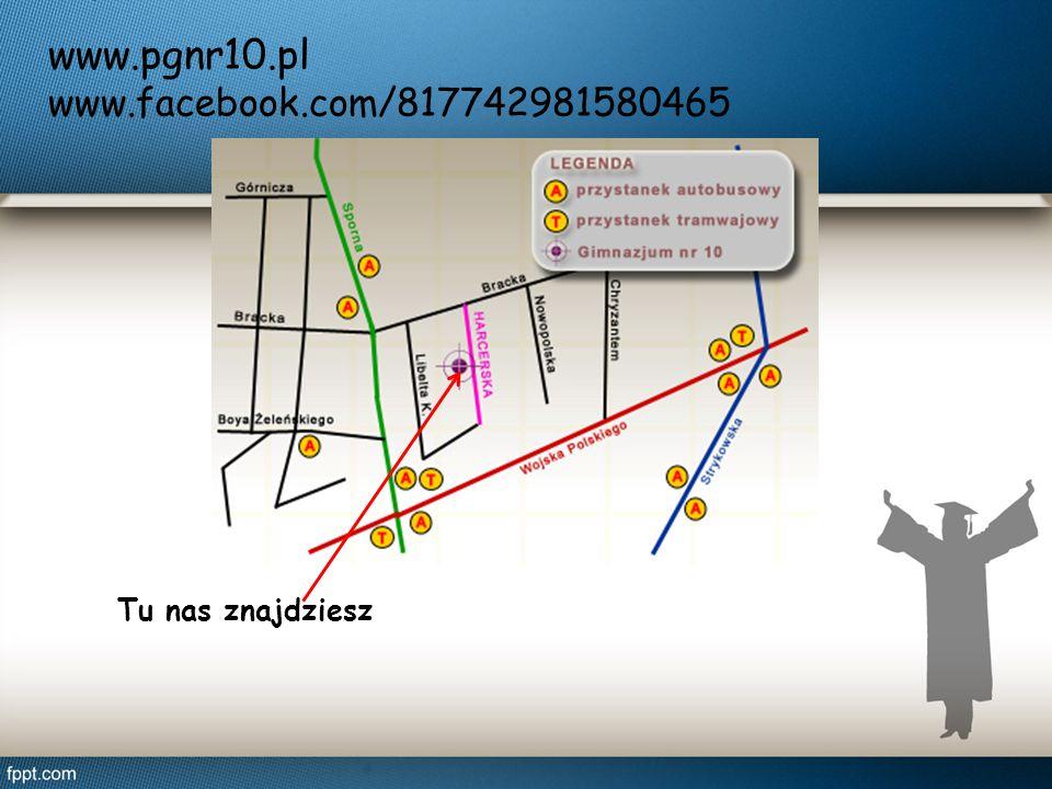 www.pgnr10.pl www.facebook.com/817742981580465 Tu nas znajdziesz
