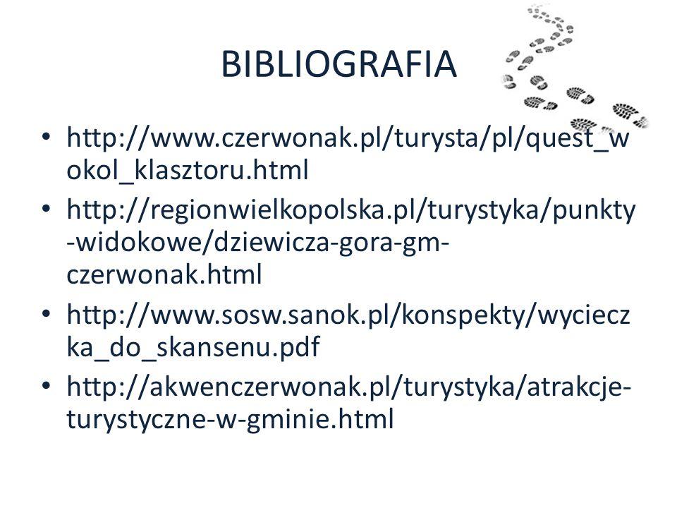 BIBLIOGRAFIA http://www.czerwonak.pl/turysta/pl/quest_wokol_klasztoru.html.
