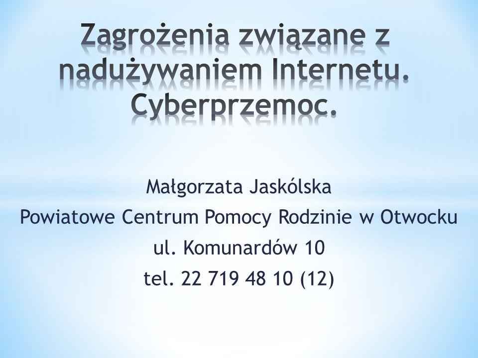 Zagrożenia związane z nadużywaniem Internetu. Cyberprzemoc.