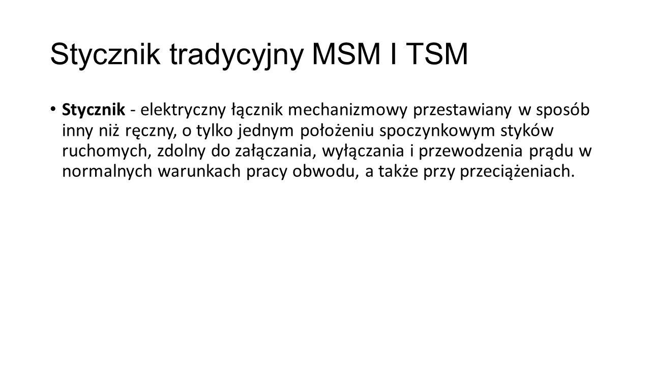 Stycznik tradycyjny MSM I TSM
