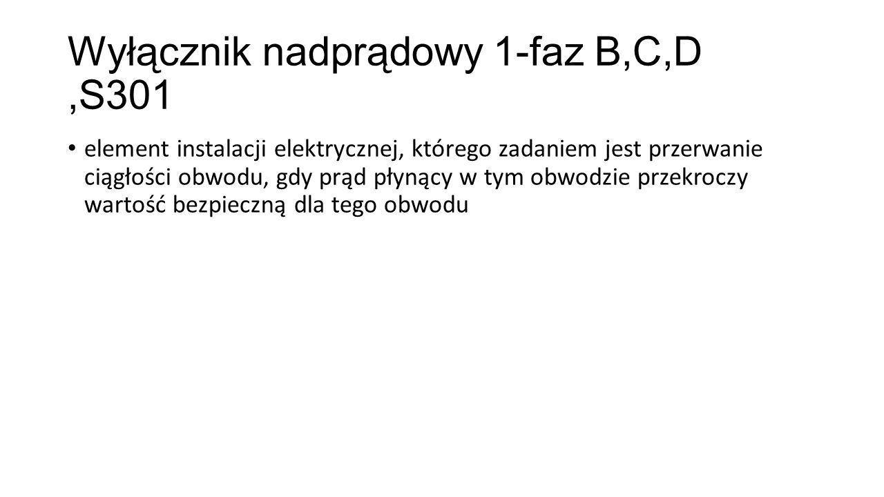 Wyłącznik nadprądowy 1-faz B,C,D ,S301