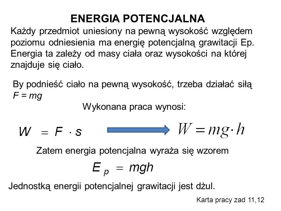 Zatem energia potencjalna wyraża się wzorem