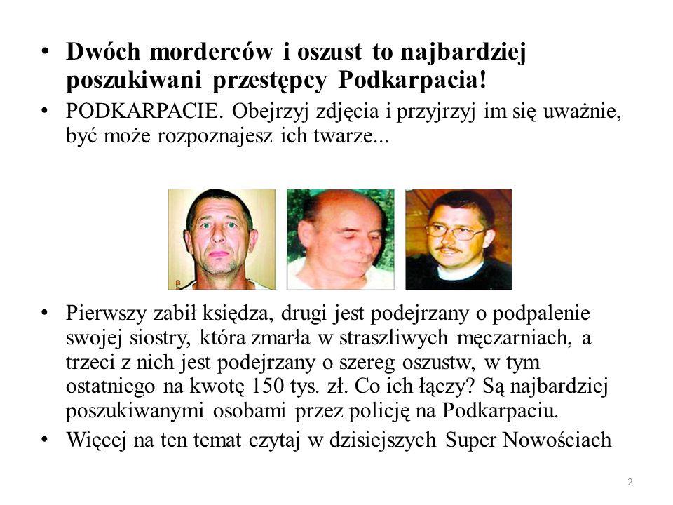 Dwóch morderców i oszust to najbardziej poszukiwani przestępcy Podkarpacia!