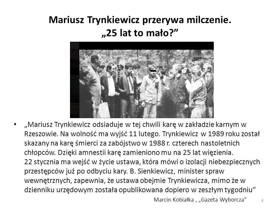 """Mariusz Trynkiewicz przerywa milczenie. """"25 lat to mało"""