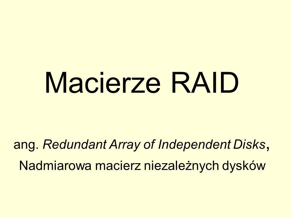 Macierze RAID ang. Redundant Array of Independent Disks, Nadmiarowa macierz niezależnych dysków
