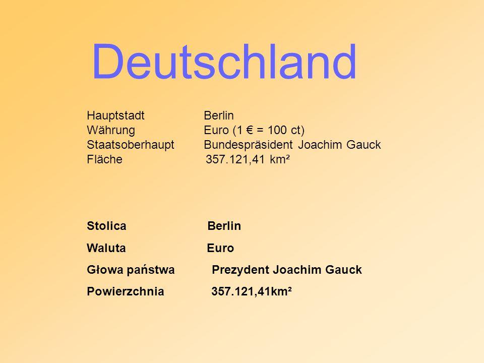 Deutschland Hauptstadt Berlin Währung Euro (1 € = 100 ct)
