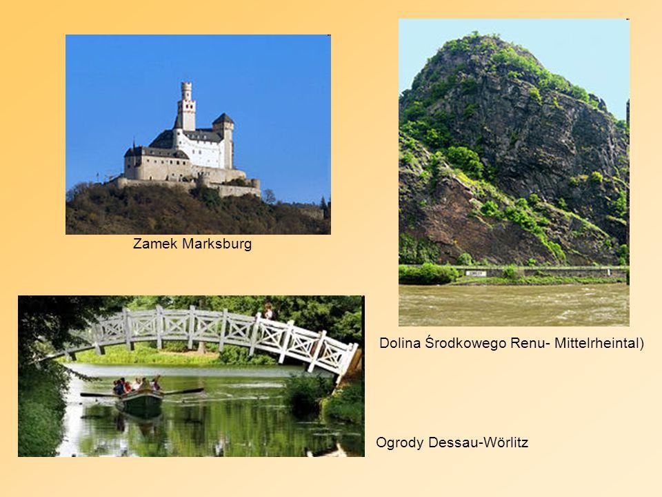 Zamek Marksburg Dolina Środkowego Renu- Mittelrheintal) Ogrody Dessau-Wörlitz