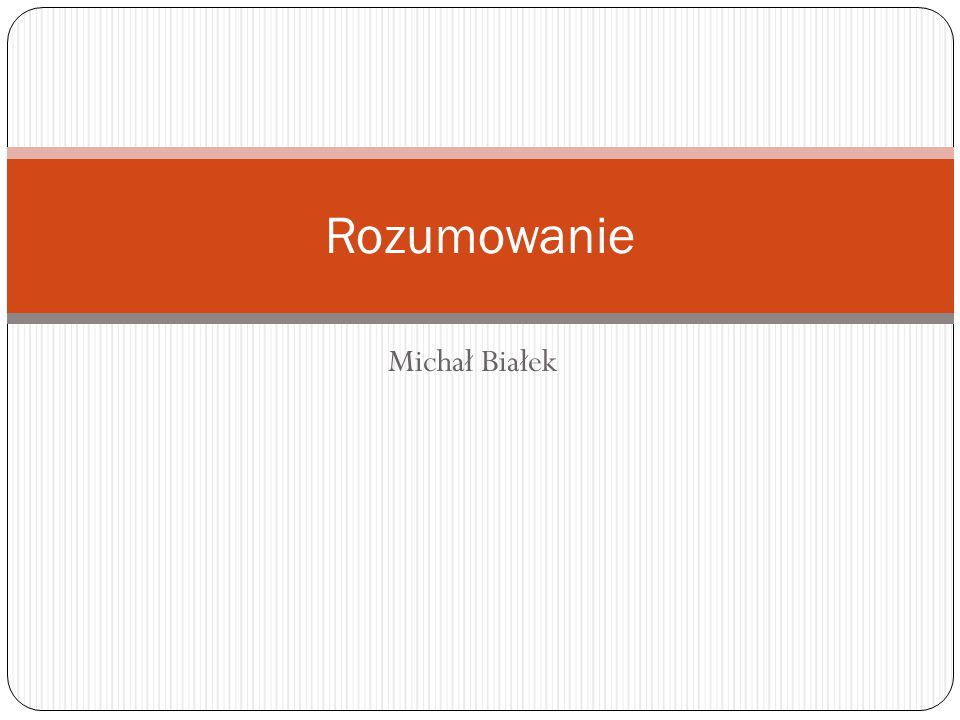 Rozumowanie Michał Białek
