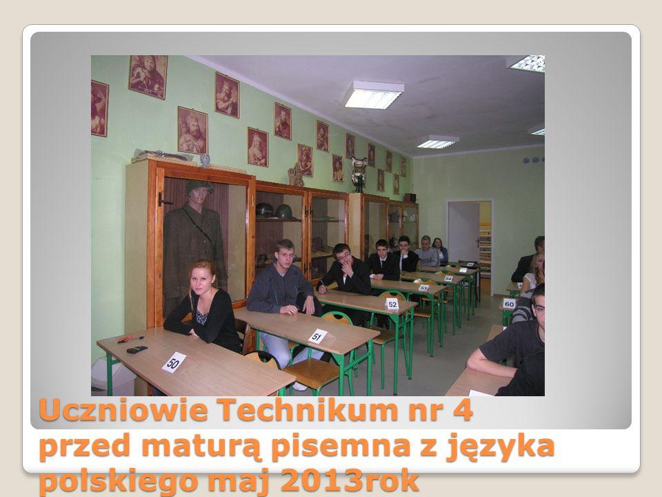Uczniowie Technikum nr 4 przed maturą pisemna z języka polskiego maj 2013rok