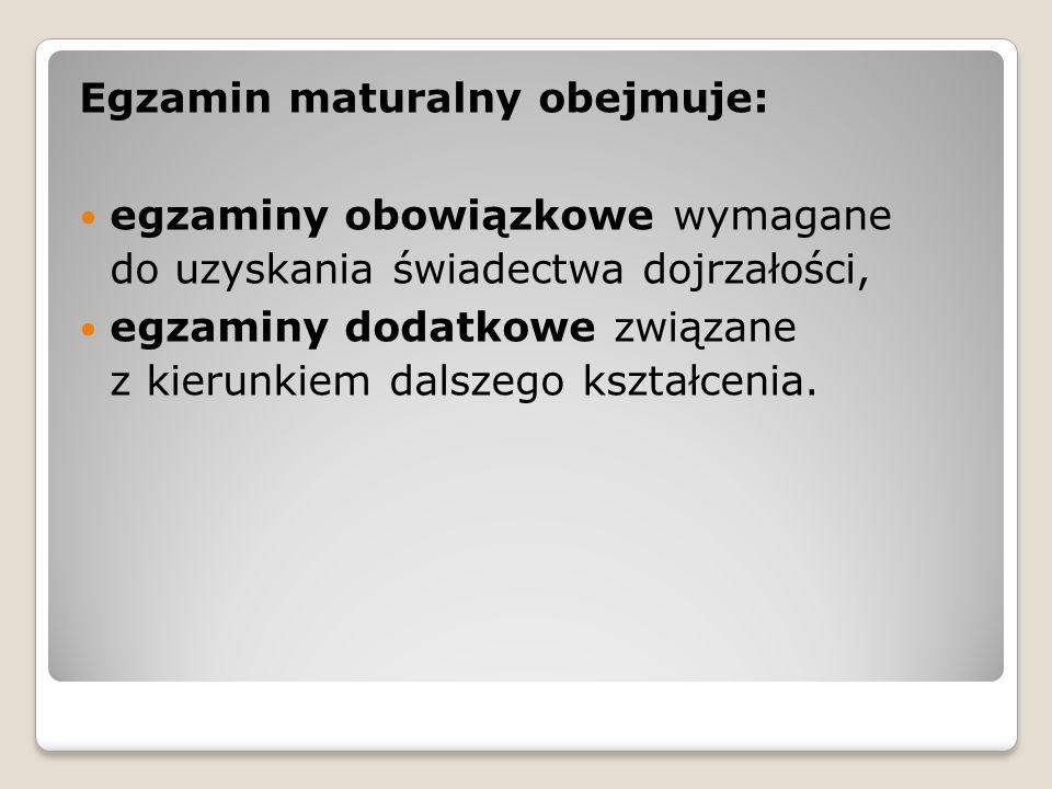 Egzamin maturalny obejmuje:
