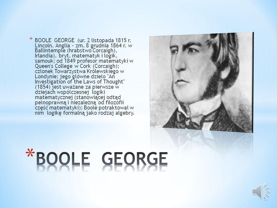 BOOLE GEORGE (ur. 2 listopada 1815 r. Lincoln, Anglia - zm