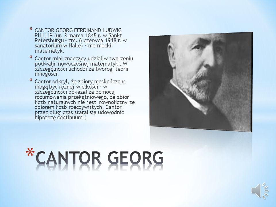 CANTOR GEORG FERDINAND LUDWIG PHILLIP (ur. 3 marca 1845 r