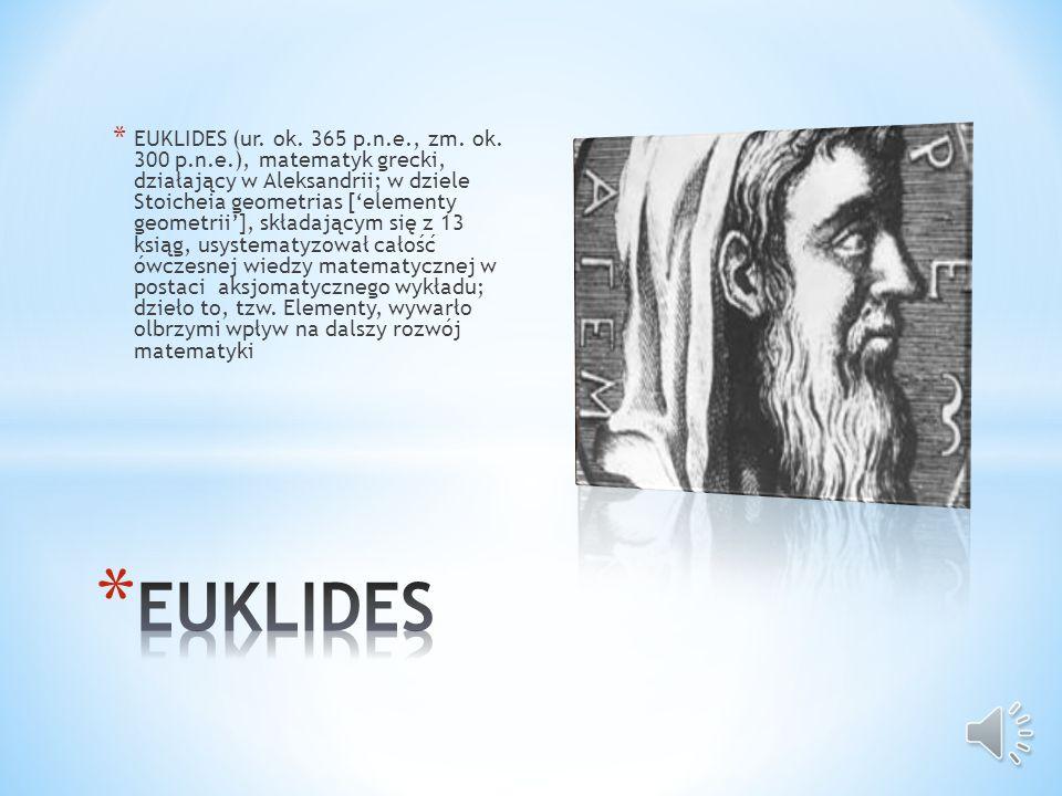 EUKLIDES (ur. ok. 365 p. n. e. , zm. ok. 300 p. n. e