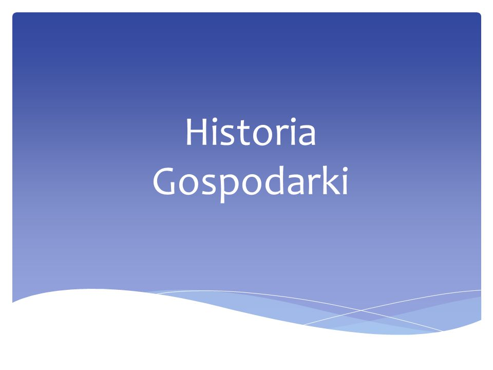 Historia Gospodarki