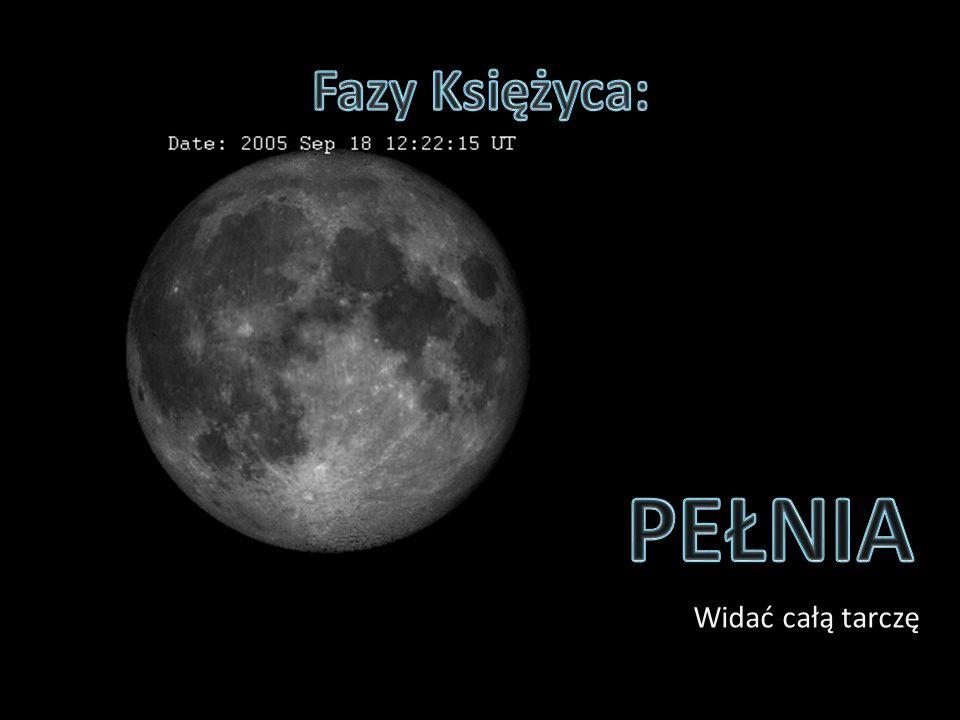 Fazy Księżyca: PEŁNIA Widać całą tarczę