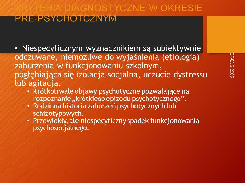 KRYTERIA DIAGNOSTYCZNE W OKRESIE PRE-PSYCHOTCZNYM
