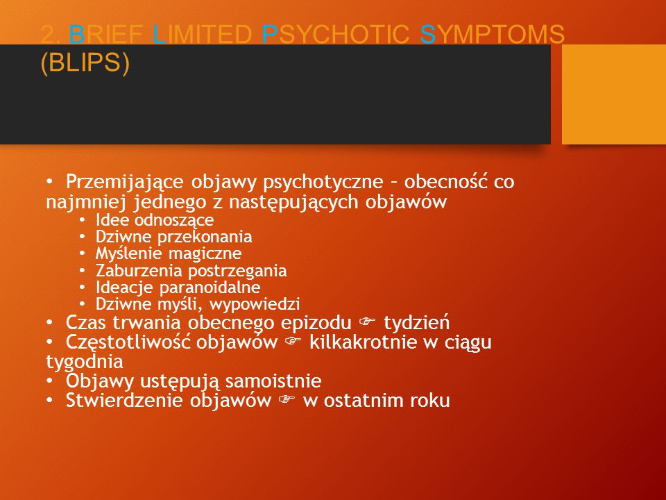 2. BRIEF LIMITED PSYCHOTIC SYMPTOMS (BLIPS)
