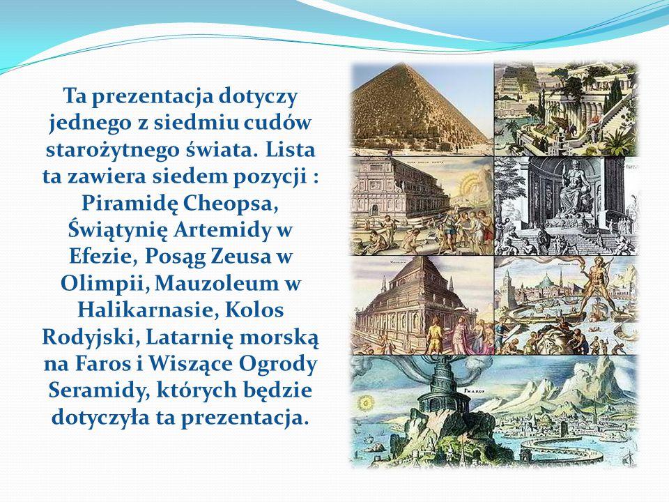 Ta prezentacja dotyczy jednego z siedmiu cudów starożytnego świata