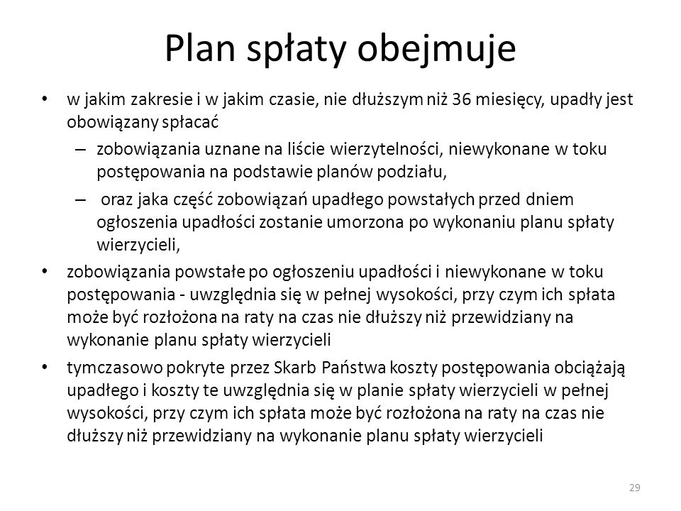 Plan spłaty obejmuje w jakim zakresie i w jakim czasie, nie dłuższym niż 36 miesięcy, upadły jest obowiązany spłacać.
