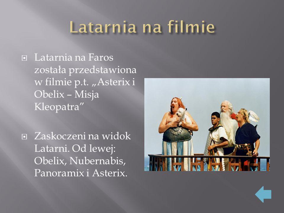 """Latarnia na filmie Latarnia na Faros została przedstawiona w filmie p.t. """"Asterix i Obelix – Misja Kleopatra"""