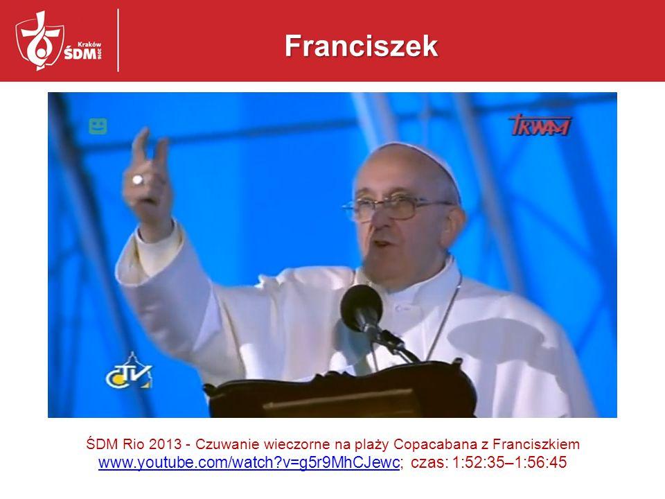 Franciszek www.youtube.com/watch v=g5r9MhCJewc; czas: 1:52:35–1:56:45