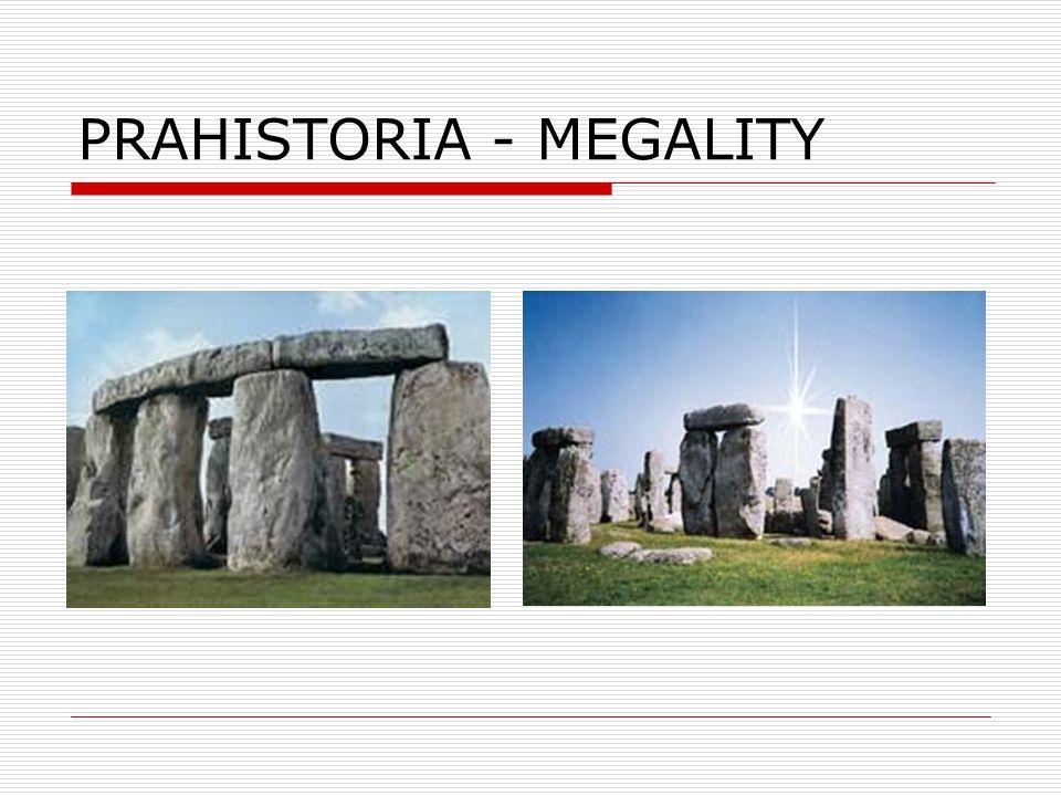 PRAHISTORIA - MEGALITY