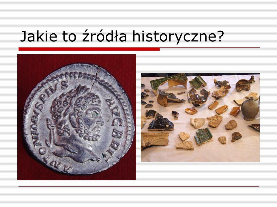 Jakie to źródła historyczne