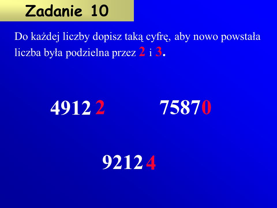 Do każdej liczby dopisz taką cyfrę, aby nowo powstała liczba była podzielna przez 2 i 3.