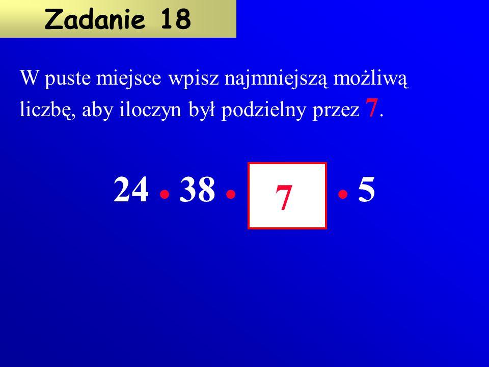 W puste miejsce wpisz najmniejszą możliwą liczbę, aby iloczyn był podzielny przez 7.