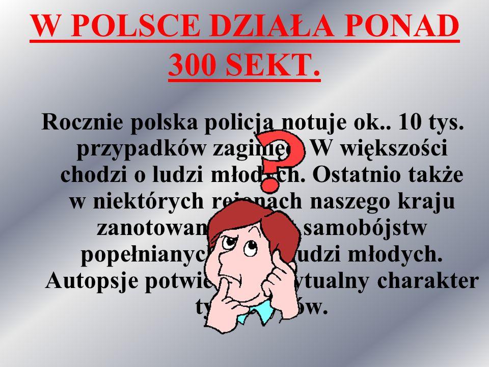 W POLSCE DZIAŁA PONAD 300 SEKT.