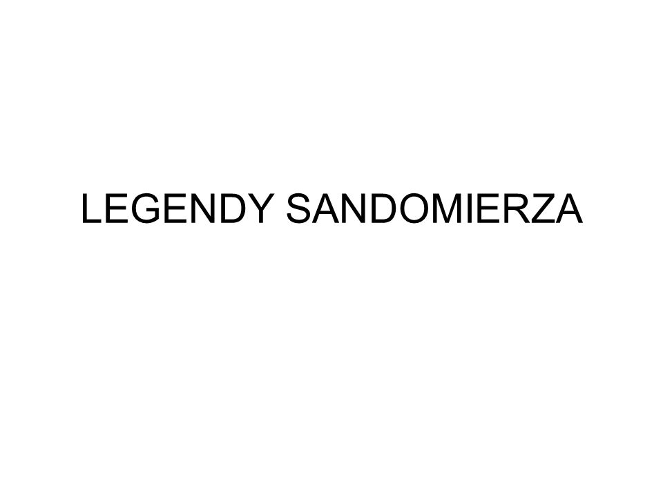 LEGENDY SANDOMIERZA