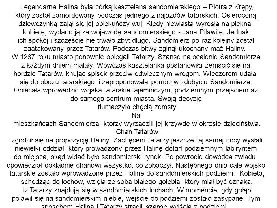 kobietę, wydano ją za wojewodę sandomierskiego - Jana Pilawitę. Jednak