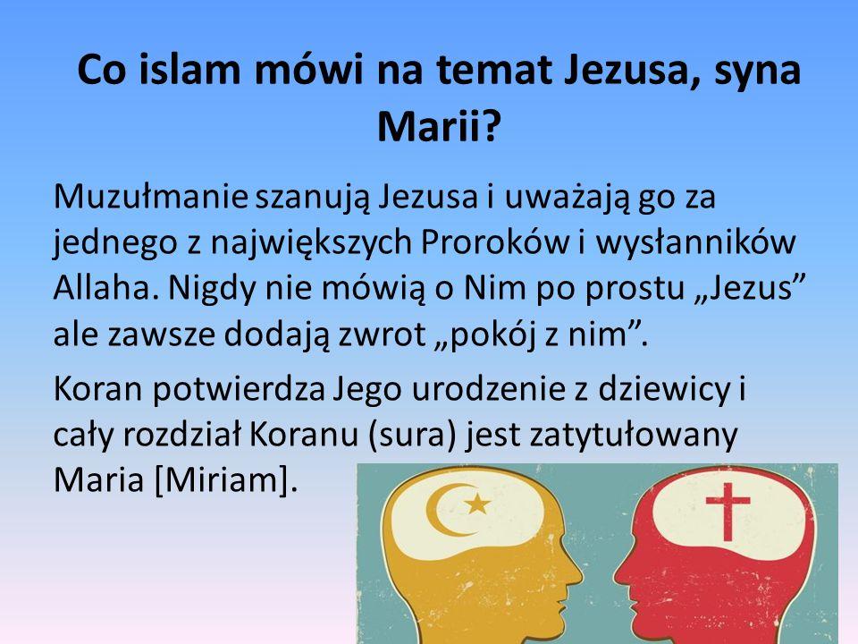 Co islam mówi na temat Jezusa, syna Marii