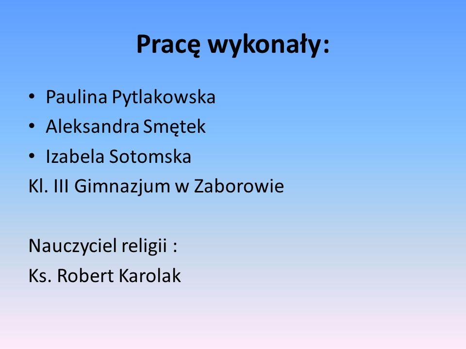 Pracę wykonały : Paulina Pytlakowska Aleksandra Smętek