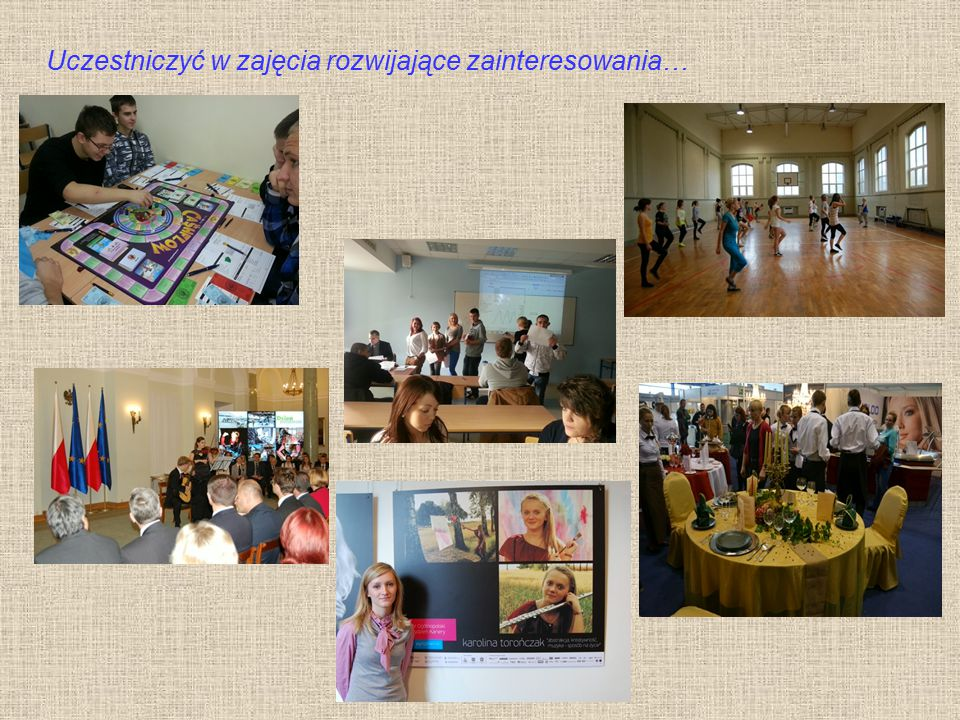 Uczestniczyć w zajęcia rozwijające zainteresowania…