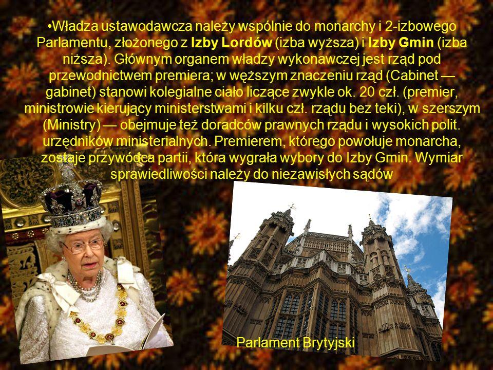 Władza ustawodawcza należy wspólnie do monarchy i 2-izbowego Parlamentu, złożonego z Izby Lordów (izba wyższa) i Izby Gmin (izba niższa). Głównym organem władzy wykonawczej jest rząd pod przewodnictwem premiera; w węższym znaczeniu rząd (Cabinet — gabinet) stanowi kolegialne ciało liczące zwykle ok. 20 czł. (premier, ministrowie kierujący ministerstwami i kilku czł. rządu bez teki), w szerszym (Ministry) — obejmuje też doradców prawnych rządu i wysokich polit. urzędników ministerialnych. Premierem, którego powołuje monarcha, zostaje przywódca partii, która wygrała wybory do Izby Gmin. Wymiar sprawiedliwości należy do niezawisłych sądów