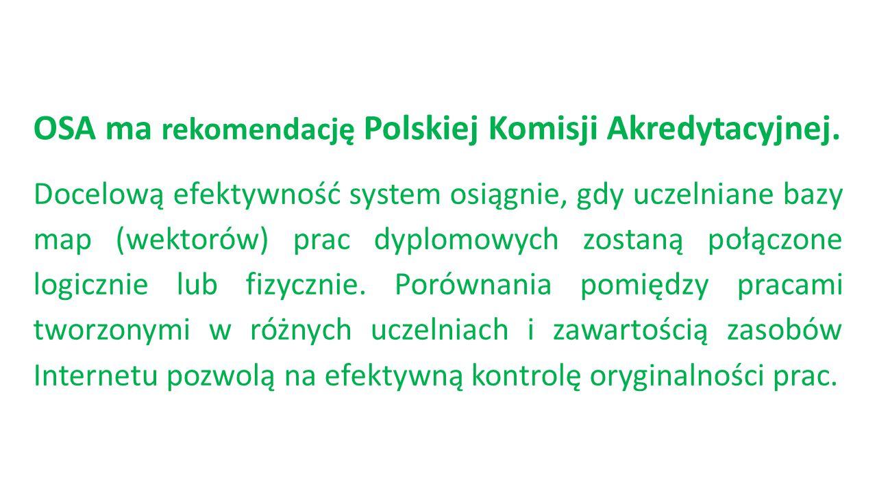 OSA ma rekomendację Polskiej Komisji Akredytacyjnej.