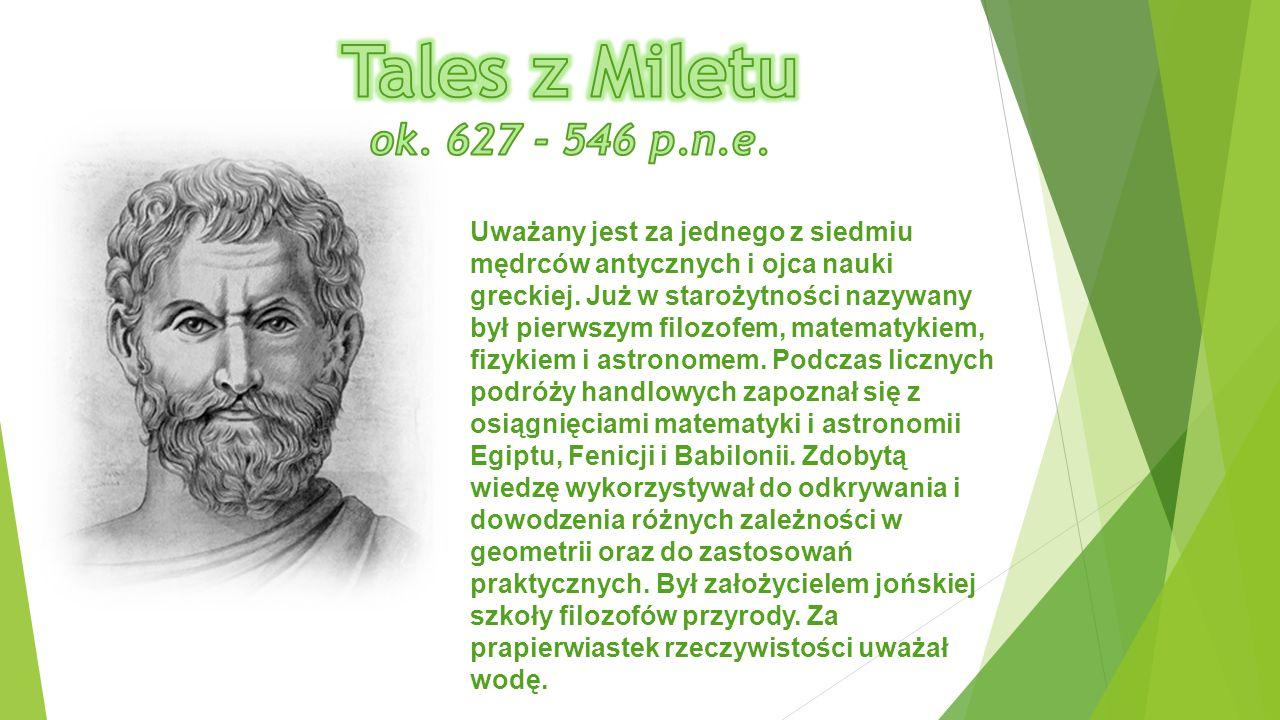 Tales z Miletu ok. 627 - 546 p.n.e.