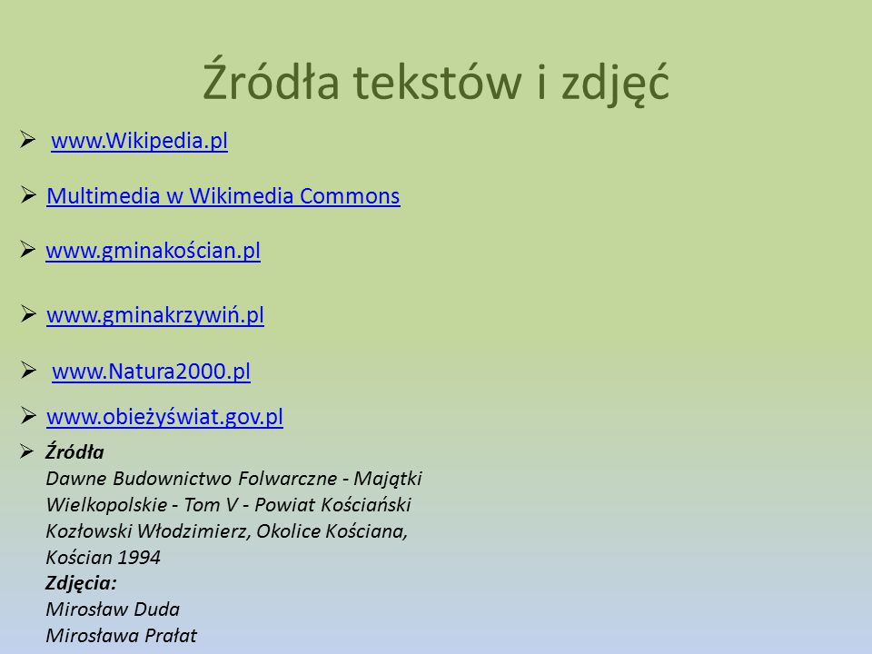 Źródła tekstów i zdjęć www.Wikipedia.pl Multimedia w Wikimedia Commons
