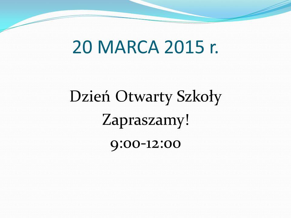 Dzień Otwarty Szkoły Zapraszamy! 9:00-12:00