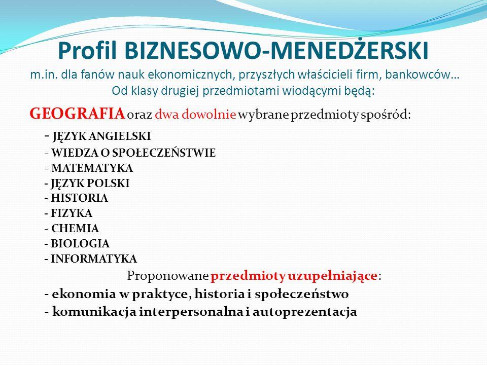 Profil BIZNESOWO-MENEDŻERSKI m. in