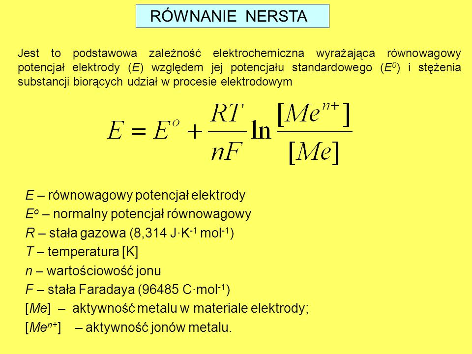 RÓWNANIE NERSTA E – równowagowy potencjał elektrody