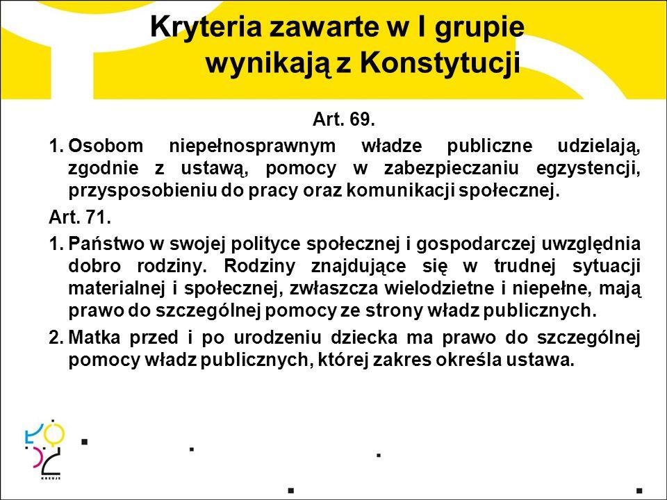 Kryteria zawarte w I grupie wynikają z Konstytucji